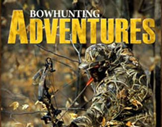Bowhunting Adventures Magazine: Spring Issue