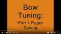 Bow Tuning Part 1: Paper Tuning