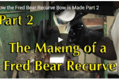 Making a Fred Bear Recurve: Part 2