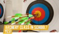 Archery Classes In Schools Nationwide